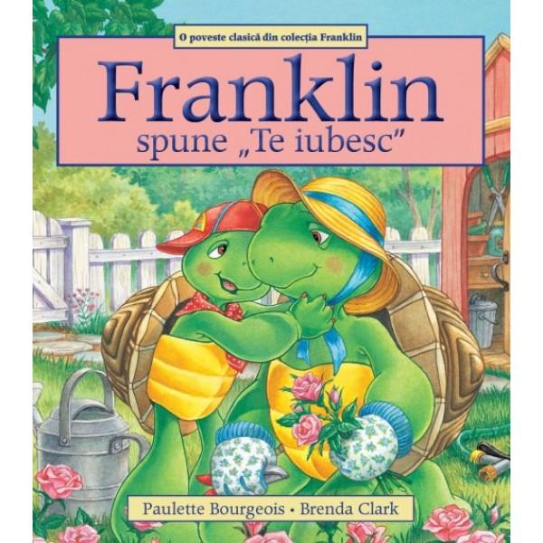 "Franklin spune ""Te iubesc"""