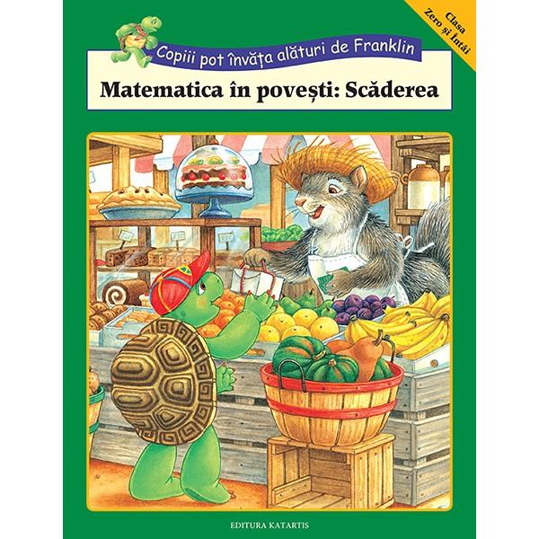 Matematica in Povesti: Scaderea, Colectia Franklin Activitati